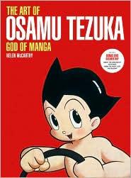 The Art of Osamu Tezuka: God of Manga by Helen MvVarthy